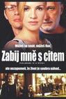 Zabij mně s citem (2004)