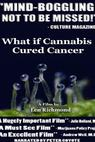 What If Cannabis Cured Cancer (2010)