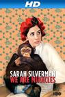 Sarah Silverman: We Are Miracles (2013)
