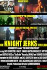 The Knight Jerks Trilogy (2010)