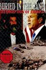 Buried in the Sand: The Deception of America (2004)