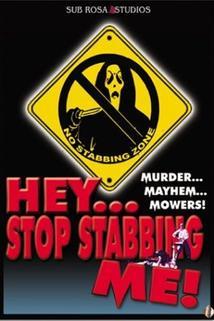 Hey, Stop Stabbing Me!
