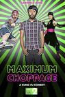 Maximum Choppage (2014)