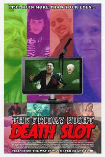 The Friday Night Death Slot