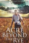 Acre Beyond the Rye (2016)