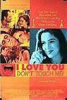 Miluju tě, nesahat! (1997)