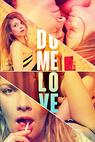 Do Me Love (2009)