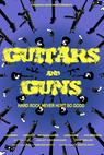 Guitars and Guns (2017)