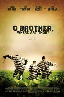 Bratříčku, kde jsi?  - O Brother, Where Art Thou?