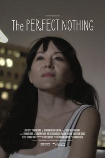 The Perfect Nothing
