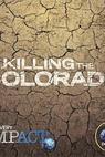 Killing the Colorado (2016)
