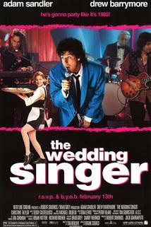 Píseň pro nevěstu  - Wedding Singer, The