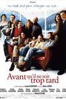 Avant qu'il ne soit trop tard (2005)