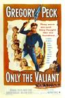 Only the Valiant (1951)