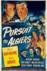 Pursuit to Algiers (1945)