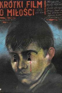 Plakát k filmu: Krátký film o lásce