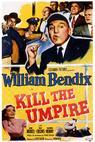 Kill the Umpire (1950)
