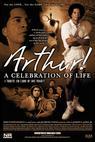 Arthur! A Celebration of Life (2005)