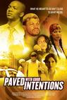 Paved with Good Intentions (2006)