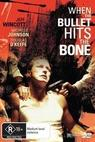 When the Bullet Hits the Bone (1995)