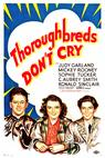 Thoroughbreds Don't Cry (1937)