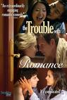 The Trouble with Romance (2008)