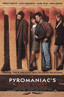 Výbušná love story  - Pyromaniac's Love Story, A