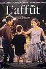 Affût, L' (1992)