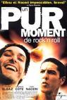 Un pur moment de rock'n roll (1999)