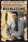 Ned Blessing: The True Story of My Life (1992)