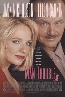 Když má muž problémy  - Man Trouble