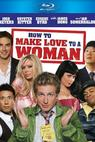 How to Make Love to a Woman (2009)
