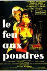 Feu aux poudres, Le (1957)