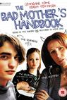 The Bad Mother's Handbook (2007)