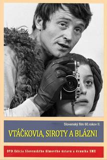 Plakát k filmu: Vtáčkovia, siroty a blázni