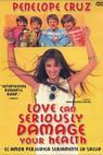 Amor perjudica seriamente la salud, El (1996)