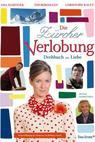 Zürcher Verlobung - Drehbuch zur Liebe, Die (2007)