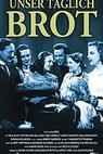 Unser täglich Brot (1949)