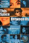 This Space Between Us (2000)