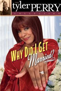 Proč jsem se jen ženil - Why Did I Get Married?