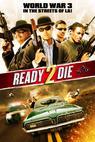 Ready to Die (2009)