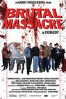 Brutal Massacre: A Comedy (2007)