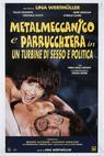Metalmeccanico e parrucchiera in un turbine di sesso e di politica (1996)