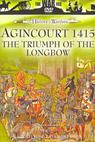 Agincourt 1415: The Triumph of the Longbow (1993)