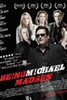 Being Michael Madsen (2007)