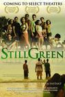 Still Green (2007)