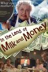 In the Land of Milk and Money (2004)