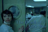 The Death of Alice Blue (2009)