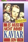 Es muß nicht immer Kaviar sein (1961)