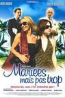 Mariées mais pas trop (2003)